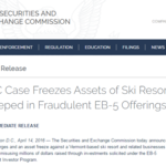 SEC Case Freezes Assets of Ski Resort Steeped in Fraudulent EB-5 Offerings
