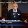 Grassley Denounces Inaction on Flawed EB-5 Visa Program
