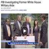 FBI Investigating Former White House Military Aide