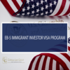 EB-5 Immigrant Investor Program Visa
